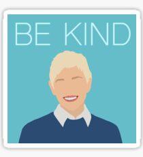 Ellen- Sei nett Sticker