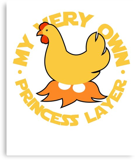 My Very Own Princess Layer Funny Chicken\