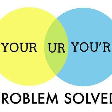 The your/you're problem - solved! by becktacular