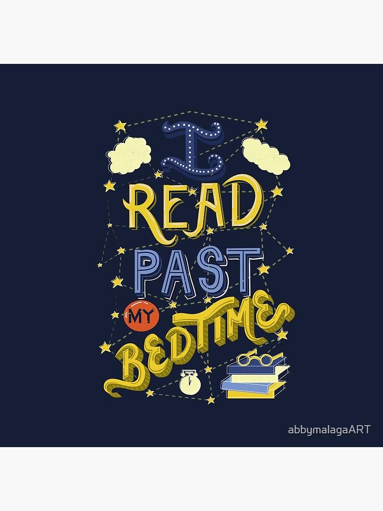 I Read Past my Bedtime by abbymalagaART