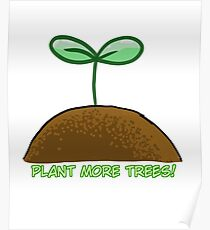PLANT SOME TREES! Poster