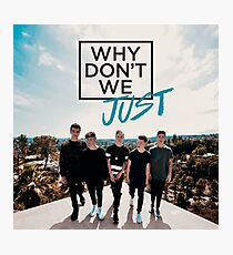 Why dont We Just Merch  Photographic Print