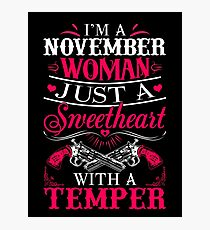 I'm a November Woman just a sweetheart with a temper Photographic Print