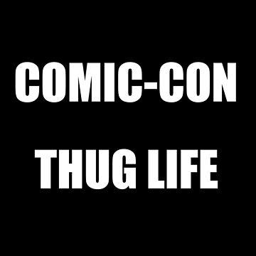 Comic-Con Thug Life by EddieER