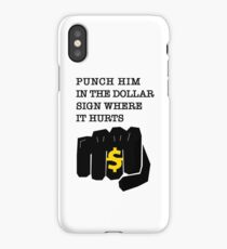Punch him in the dollar sign where it hurts! iPhone Case/Skin