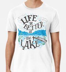 Life is Better at the Lake Men's Premium T-Shirt