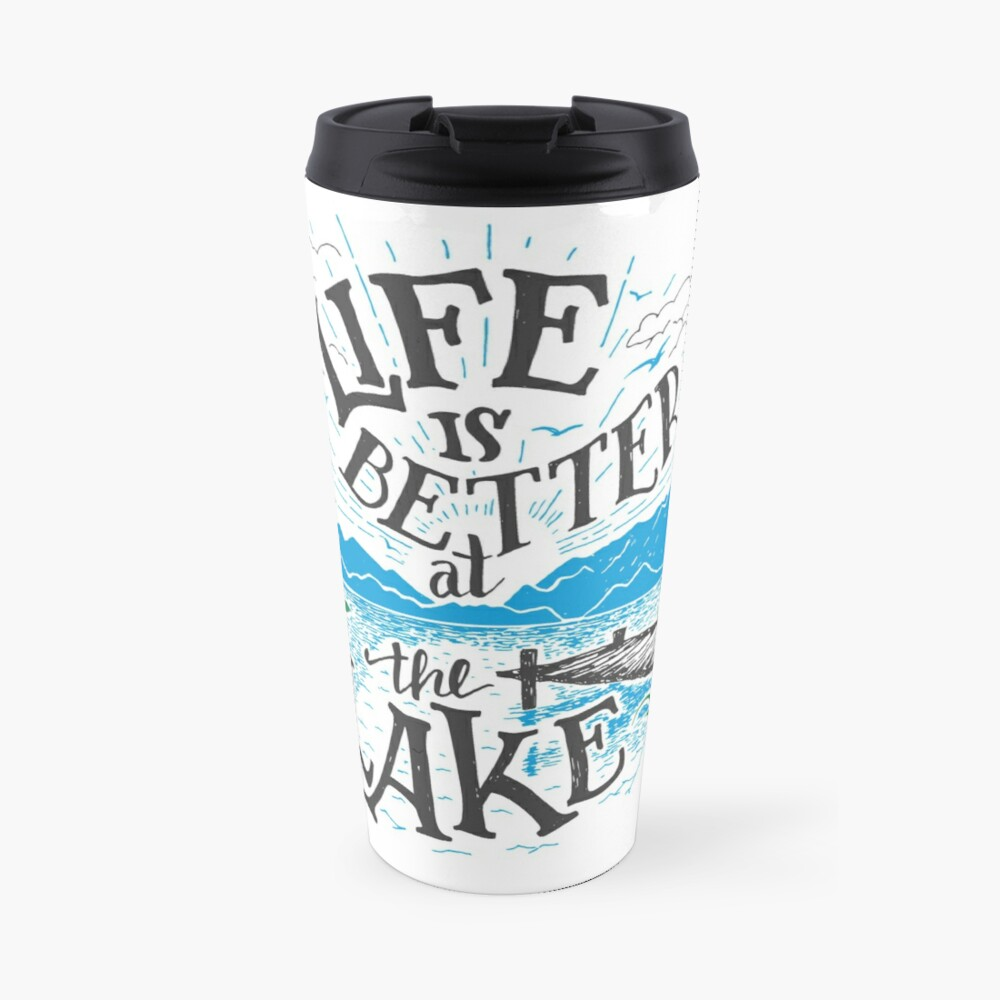 Life is Better at the Lake Travel Mug