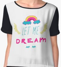 Hand drawn lettering with slogan, closed eyes, wings and rainbow. Let me dream. Women's Chiffon Top
