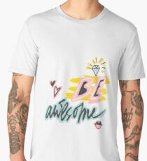Be awesome. Hand drawn lettering with with cartoon gemstone, lipstick kiss and hearts.  Men's Premium T-Shirt