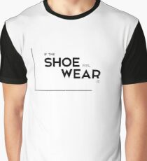 If The Shoe Fits T Shirts Redbubble