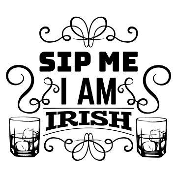 Sip Me I'm Irish // Irish Whiskey St. Patrick's Day by MagneticMama