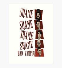 Shame! Bad Vampire! Art Print