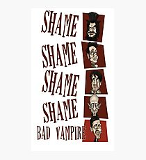Shame! Bad Vampire! Photographic Print