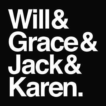 Will & Grace (& Jack & Karen) by lucatonii