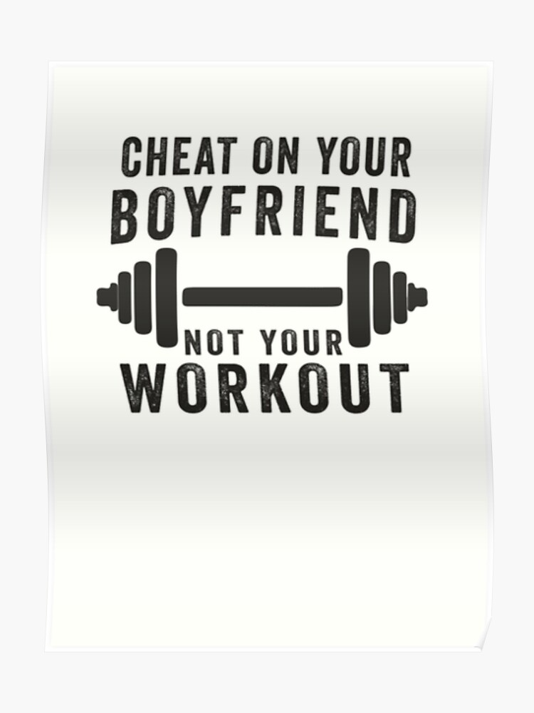 Cheat on your boyfriend not your workout - GYM | Poster