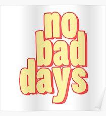 No Bad Days Cartoon - Cool Good Days Sticker T-Shirt Pillow Poster