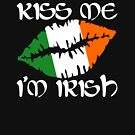 Kiss Me I'm Irish by EthosWear