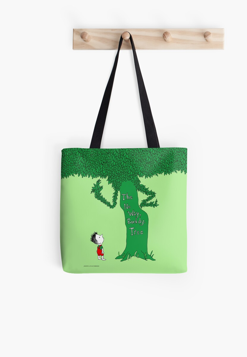 The NO WAY, BUDDY Tree Tote by Jennifer Latham Robinson  by DitchFrame