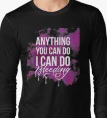 I Can Do Bleeding T-Shirt