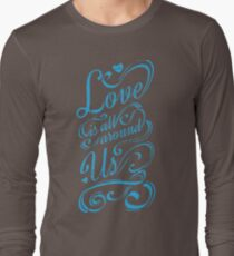 Love All Around Us Hot Item XO621 New Product Long Sleeve T-Shirt