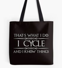 I Cycle and I Know Things Tote Bag