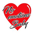 No emotions baby by t-hype