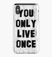 You Only Live Once iPhone Case/Skin