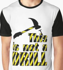 Hammer - This is not a drill VRS2 Graphic T-Shirt