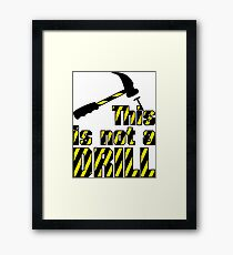 Hammer - This is not a drill VRS2 Framed Print