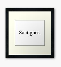 So It Goes - Kurt Vonnegut Jr Framed Print