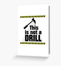 Construction - This is not a Drill VRS2 Greeting Card