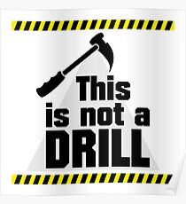 Construction - This is not a Drill VRS2 Poster