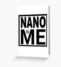 Nano ME, ME shirt, a part of the Me shirt collections! Science Freak Greeting Card