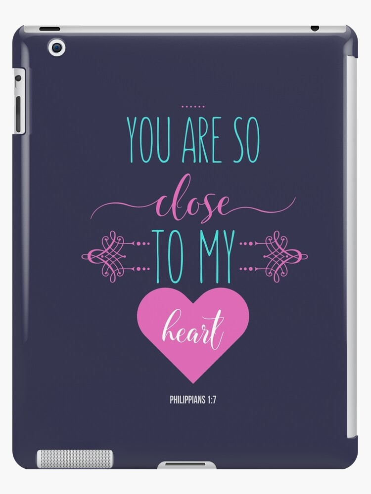 You Are So Close To My Heart Inspirational Christian Quotes Ipad