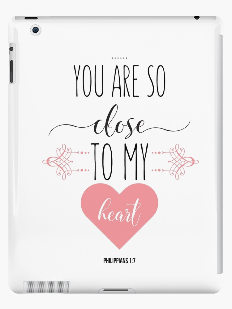 You Are So Close To My Heart Inspirational Christian Quotes