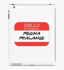 Hello My Name Is Regina Phalange iPad Case/Skin