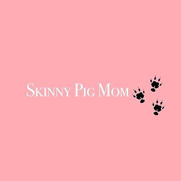 Skinny Pig Mom  by randomraccoons