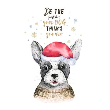 Be the person your dog thinks you are  by dogobsession