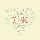 Me And Oregano by Conundrum Arts