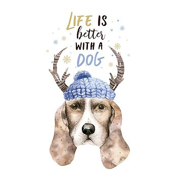 Life is better with a dog III by dogobsession