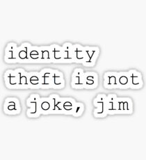 Identity Theft is Not a Joke Sticker