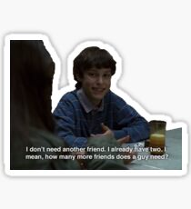 freaks and geeks, sam weir - i don't need another friend, i already have two Sticker