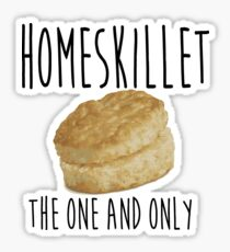 Homeskillet Biscuit The One and Only Sticker