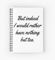 Jane Austen—Mansfield Park—Nothing But Tea Quote Spiral Notebook