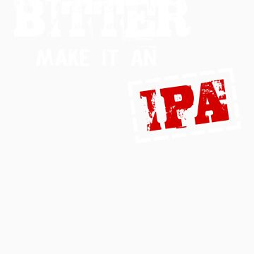 Bitter make it an IPA by yeasties