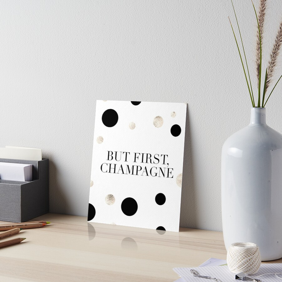 But First ChampagneCelebrate LifeBirthday GiftHappy BirthdayCheers Sign