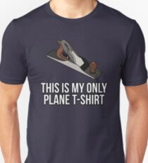 This Is My Plane T-Shirt Woodworker Unisex T-Shirt