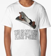 This Is My Plane T-Shirt Woodworker Long T-Shirt