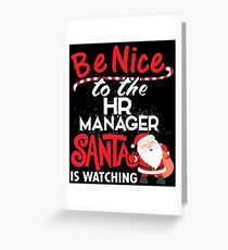HR Manager Santa is Watching Ugly Christmas T shirt gift Greeting Card