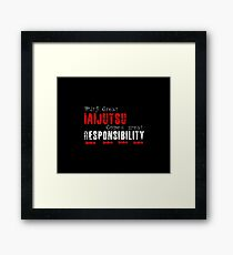 With great Iaijutsu comes great responsibility Framed Print